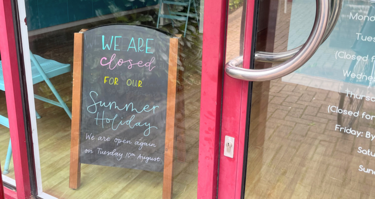 Closed for Summer Holidays!